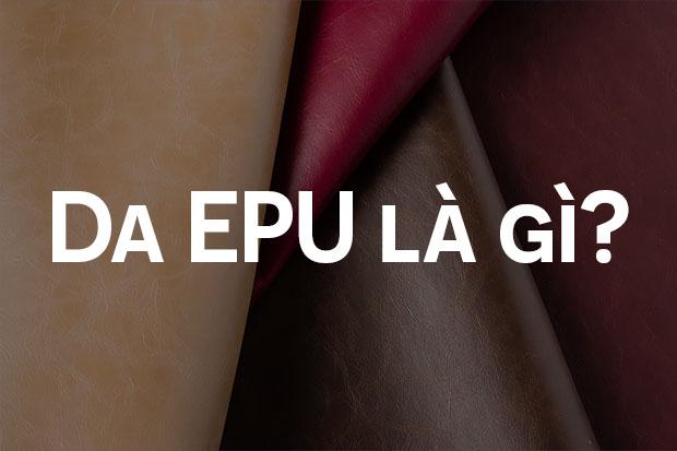 Chất liệu da EPU là gì?