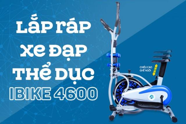 Hướng dẫn lắp ráp xe đạp tập thể dục iBike 4600 và iBike 4000