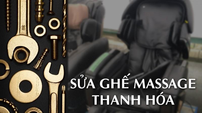 Sửa chữa ghế massage tại Thanh Hóa